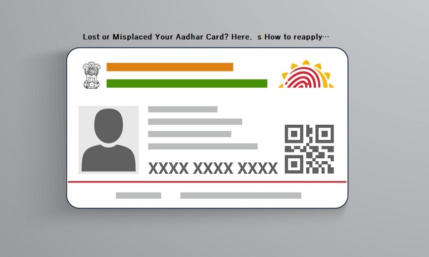 Lost or Misplaced Your Aadhar Card? Here's How to reapply….