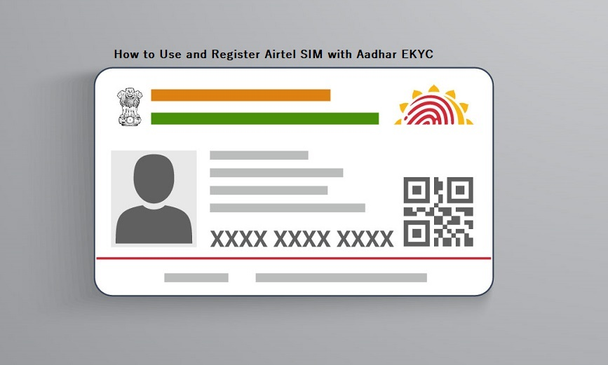 How to Use and Register Airtel SIM with Aadhar EKYC