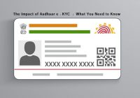 The Impact of Aadhaar e-KYC – What You Need to Know